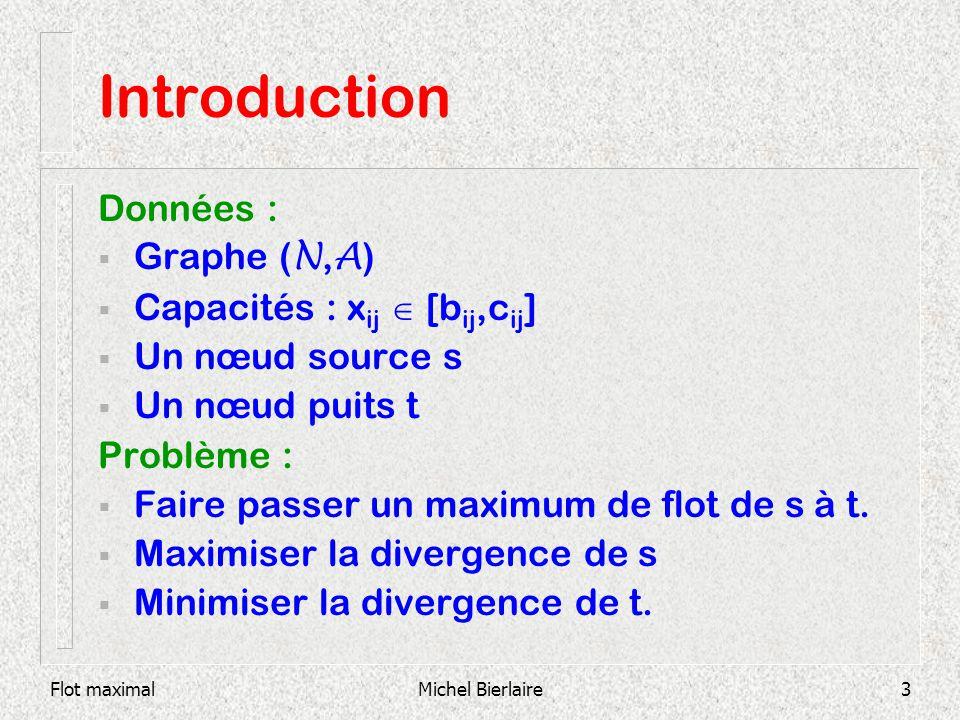 Introduction Données : Graphe (N,A) Capacités : xij  [bij,cij]